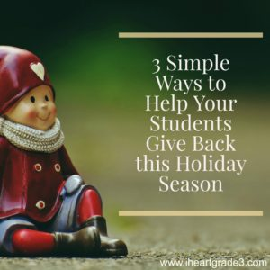 3 Ways to Help Your Students Give Back this Holiday Season