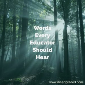 Words Every Educator Should Hear