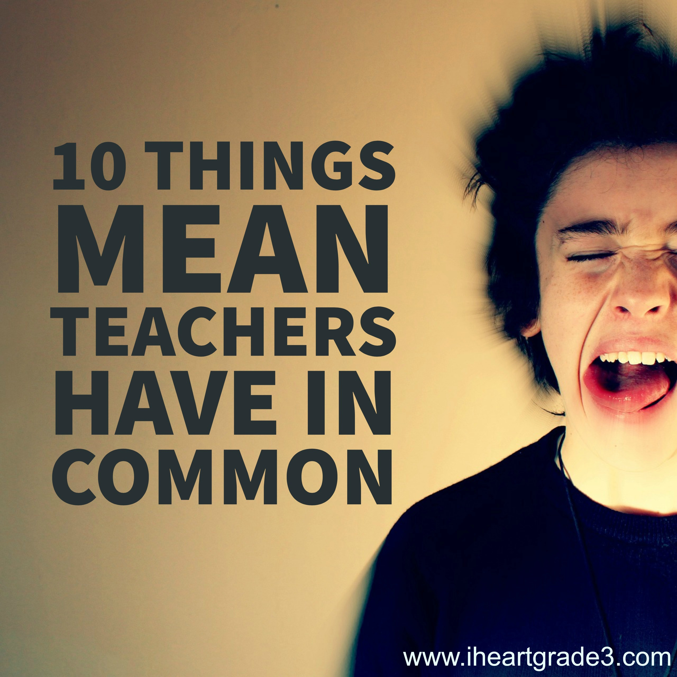10 Things Mean Teachers Have in Common - I Heart Grade 3